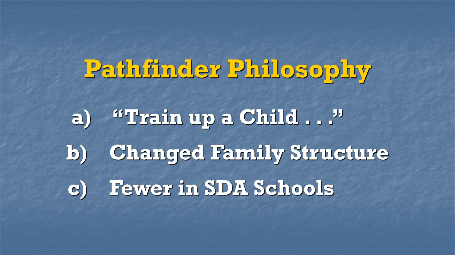 Pathfinder Philosophy b) Changed Family Structure