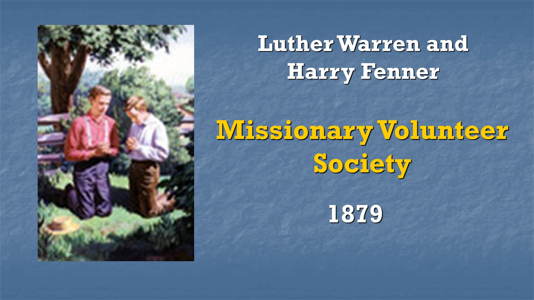 Luther Warren and Harry Fenner Missionary Volunteer Society