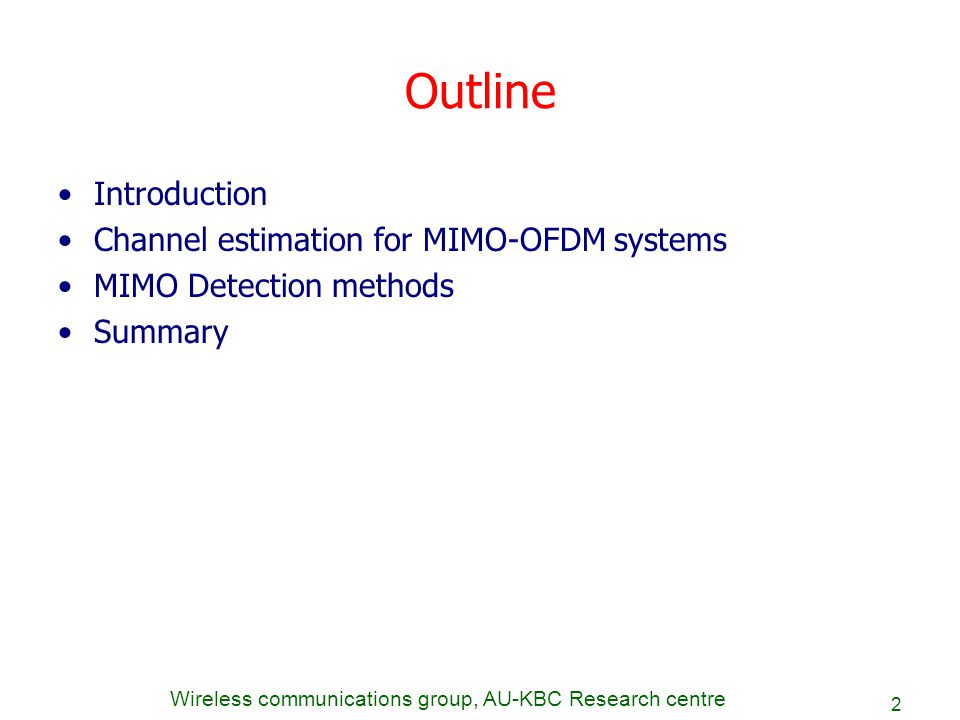 Outline Introduction Channel estimation for MIMO-OFDM systems