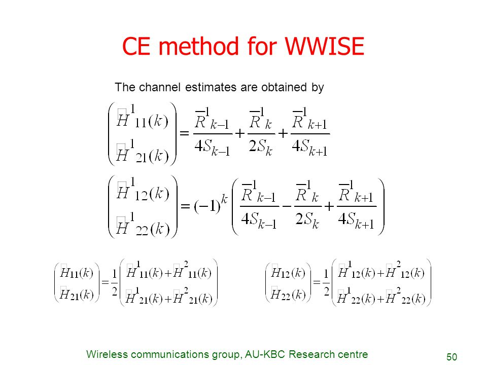 CE method for WWISE The channel estimates are obtained by