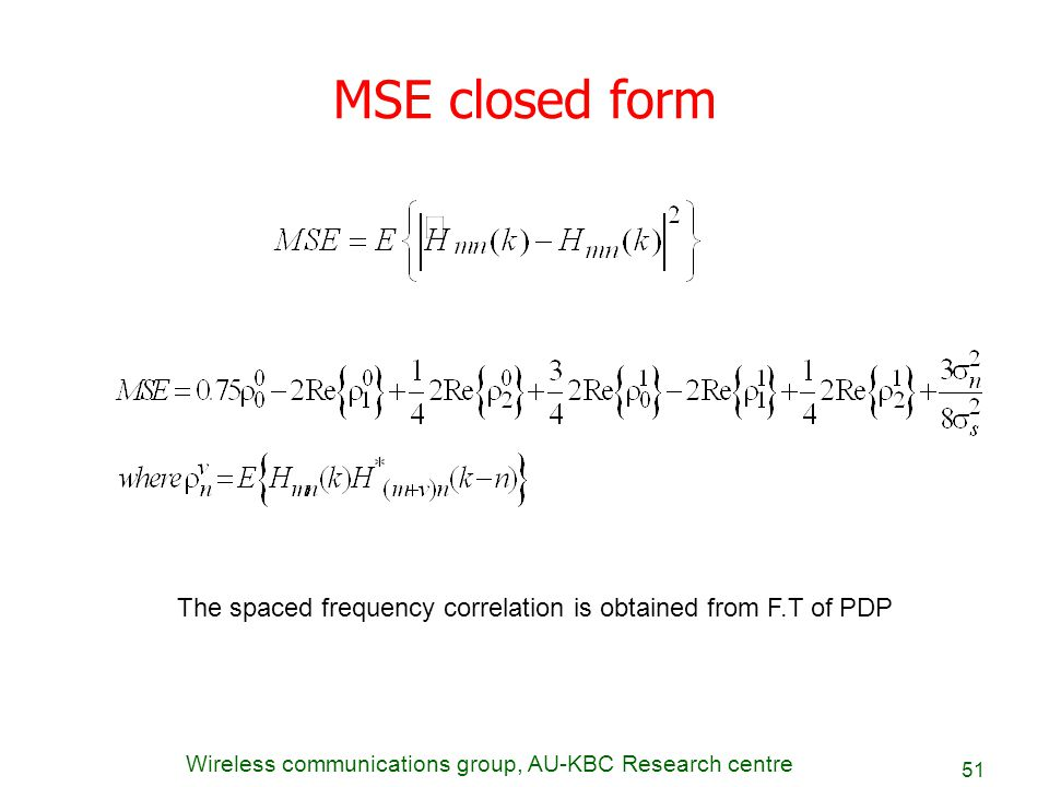 MSE closed form The spaced frequency correlation is obtained from F.T of PDP