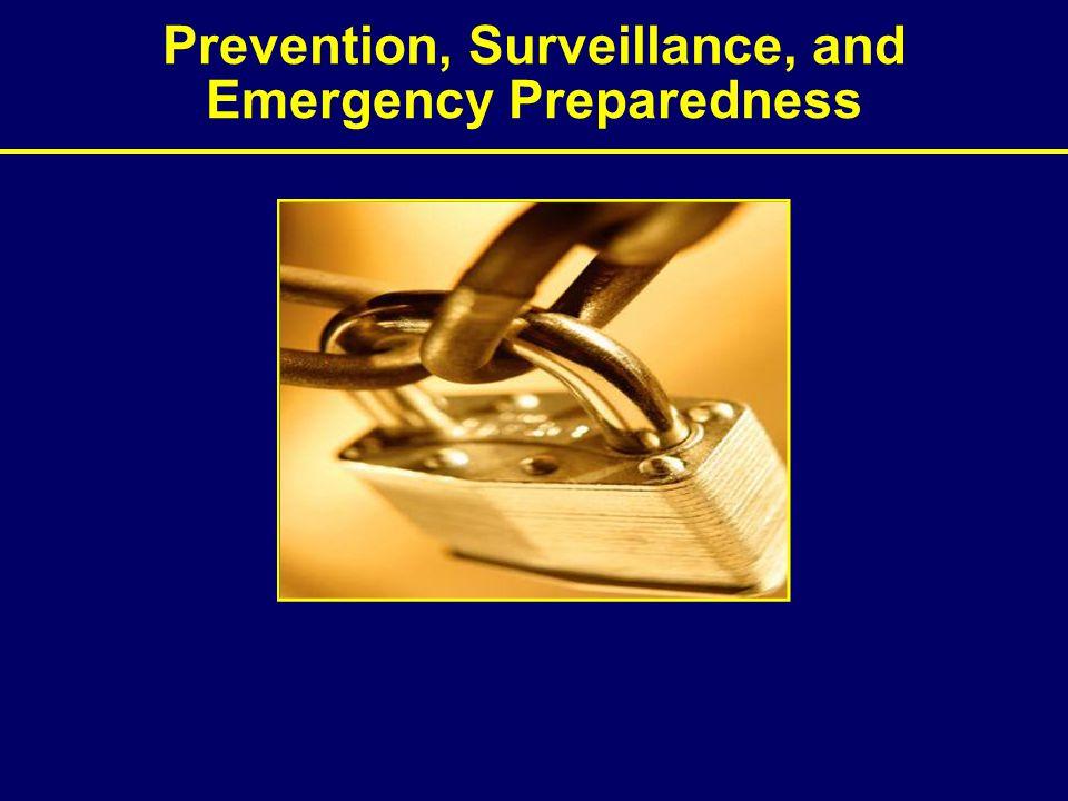 Prevention, Surveillance, and Emergency Preparedness