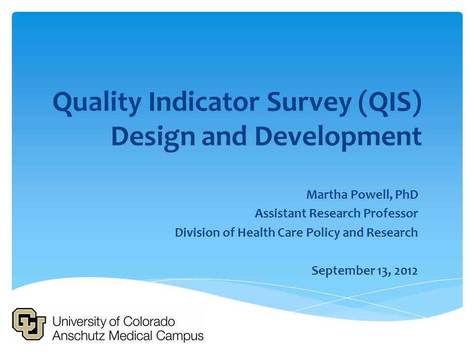 Quality Indicator Survey (QIS) Design and Development