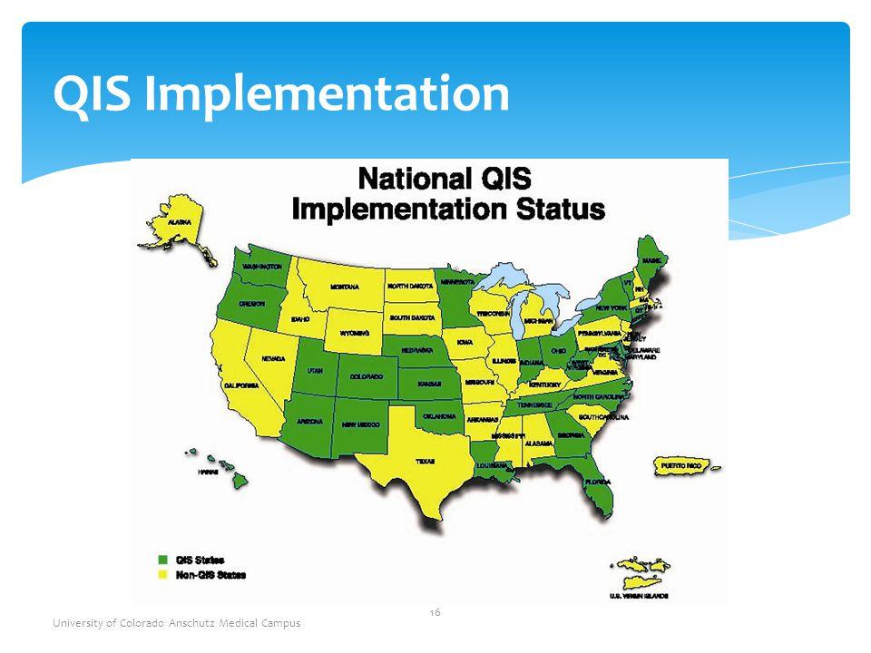 QIS Implementation University of Colorado Anschutz Medical Campus