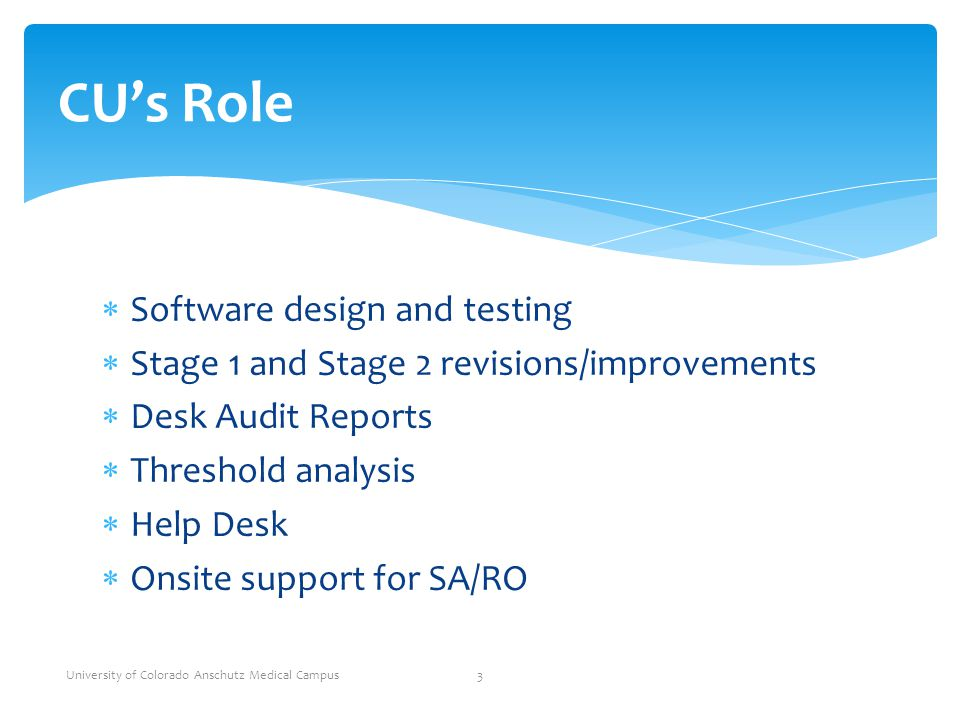 CU's Role Software design and testing