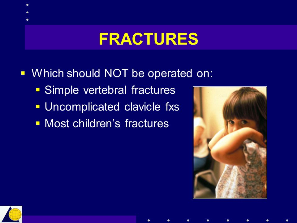 FRACTURES Which should NOT be operated on: Simple vertebral fractures