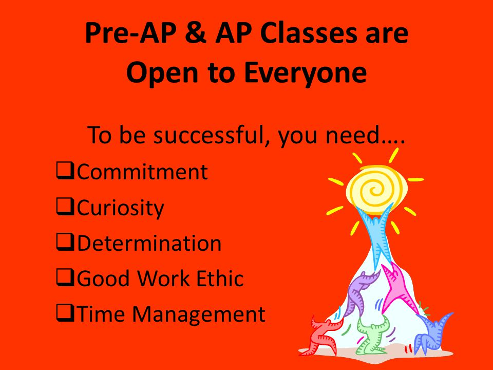 Pre-AP & AP Classes are Open to Everyone