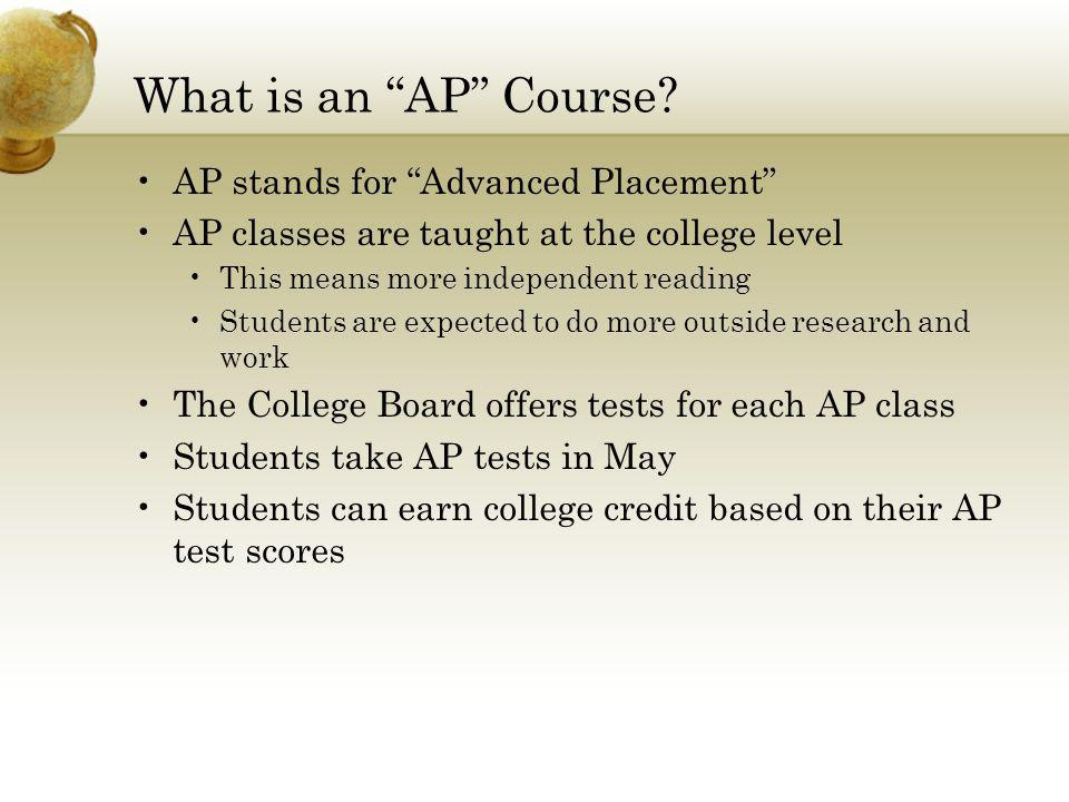 What is an AP Course AP stands for Advanced Placement