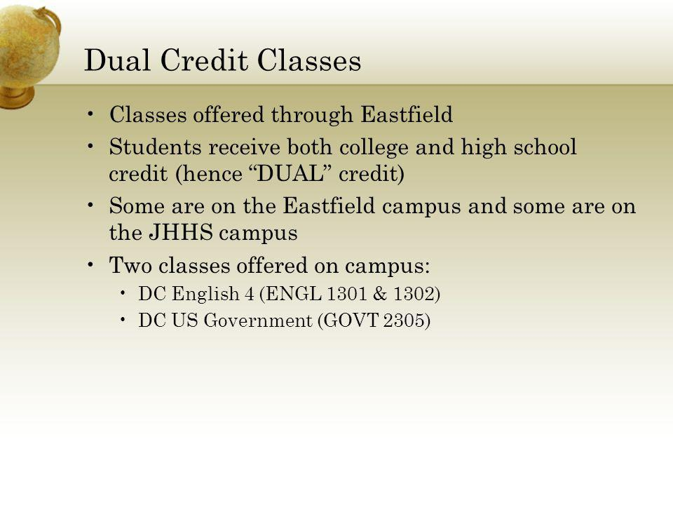 Dual Credit Classes Classes offered through Eastfield