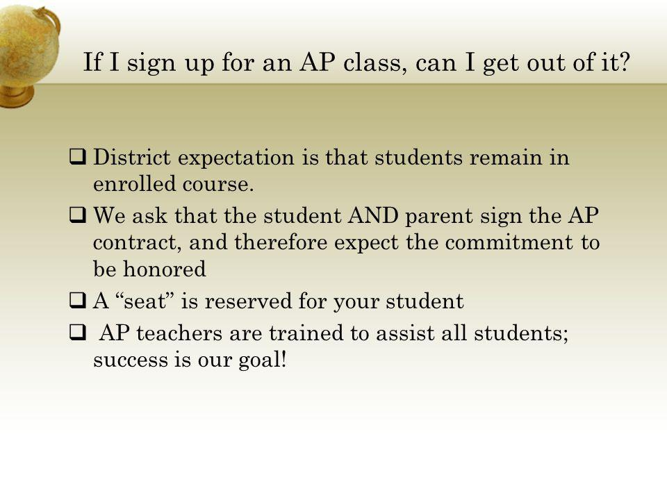 If I sign up for an AP class, can I get out of it