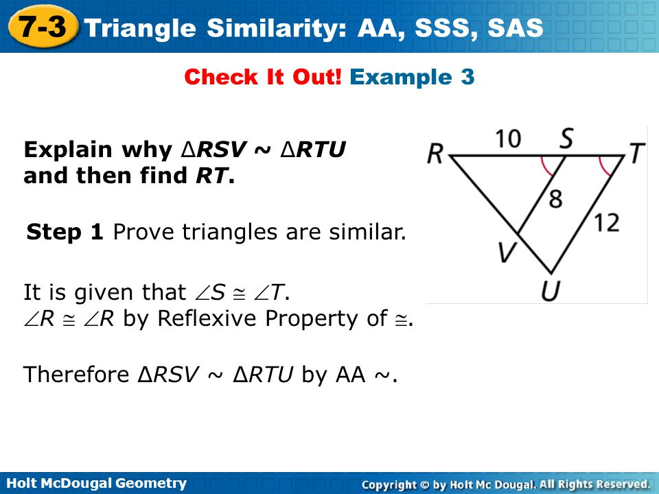 Check It Out! Example 3 Explain why ∆RSV ~ ∆RTU and then find RT. Step 1 Prove triangles are similar.