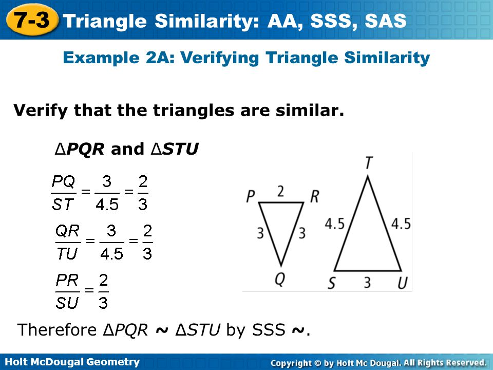 Example 2A: Verifying Triangle Similarity