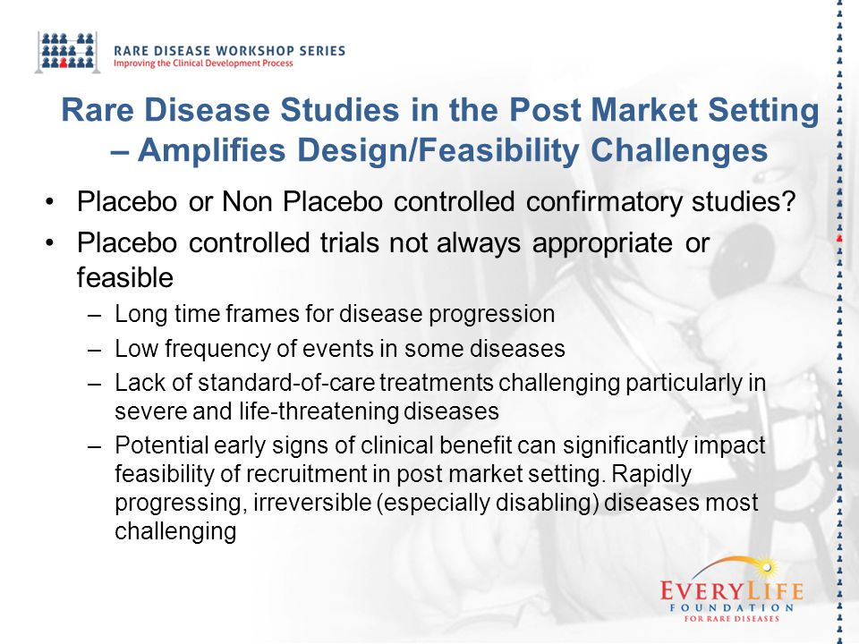 Rare Disease Studies in the Post Market Setting – Amplifies Design/Feasibility Challenges