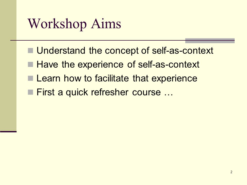 Workshop Aims Understand the concept of self-as-context