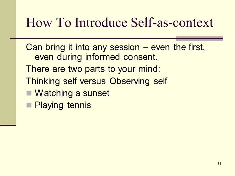 How To Introduce Self-as-context
