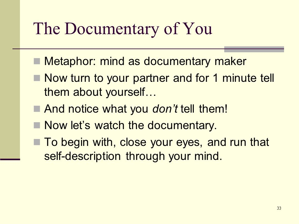 The Documentary of You Metaphor: mind as documentary maker