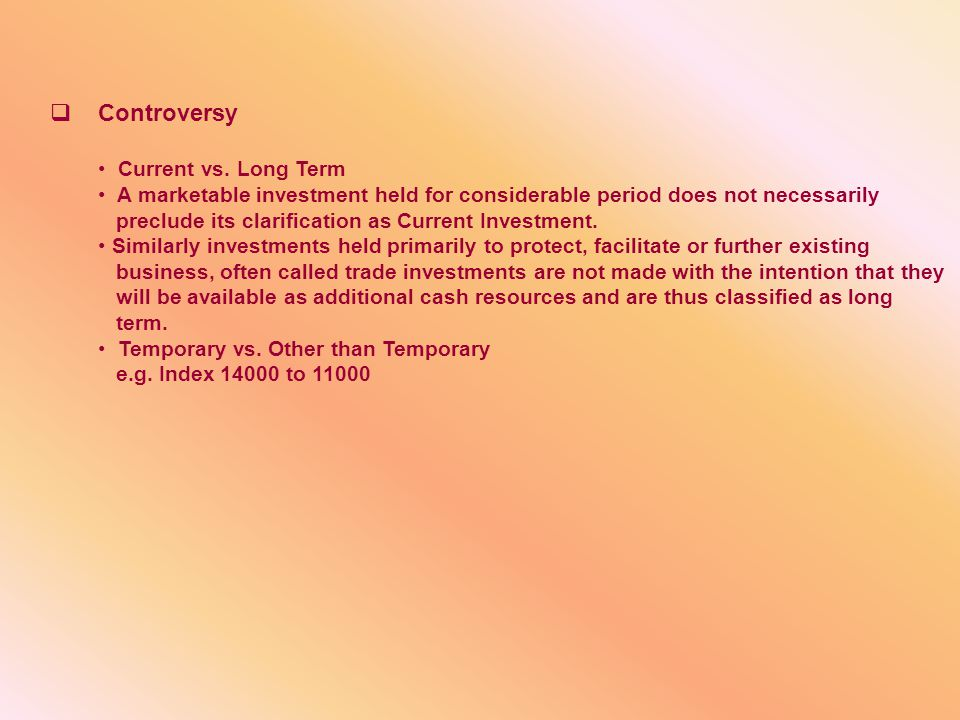 Controversy Current vs. Long Term