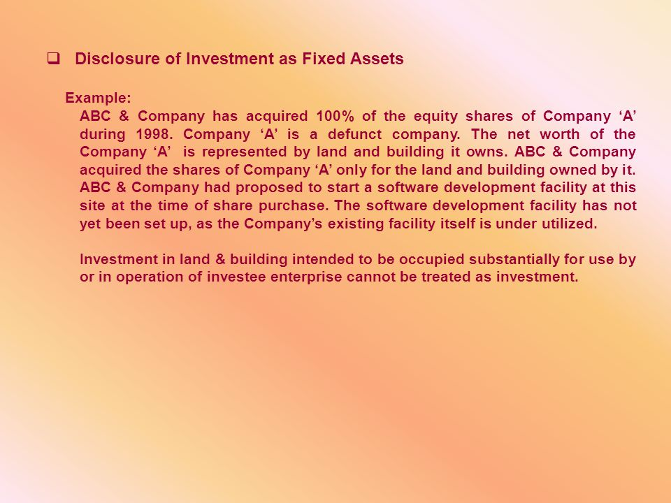 Disclosure of Investment as Fixed Assets