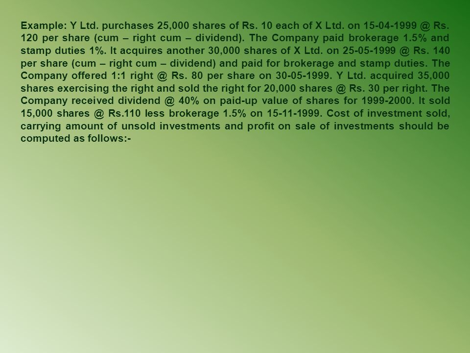 Example: Y Ltd. purchases 25,000 shares of Rs. 10 each of X Ltd