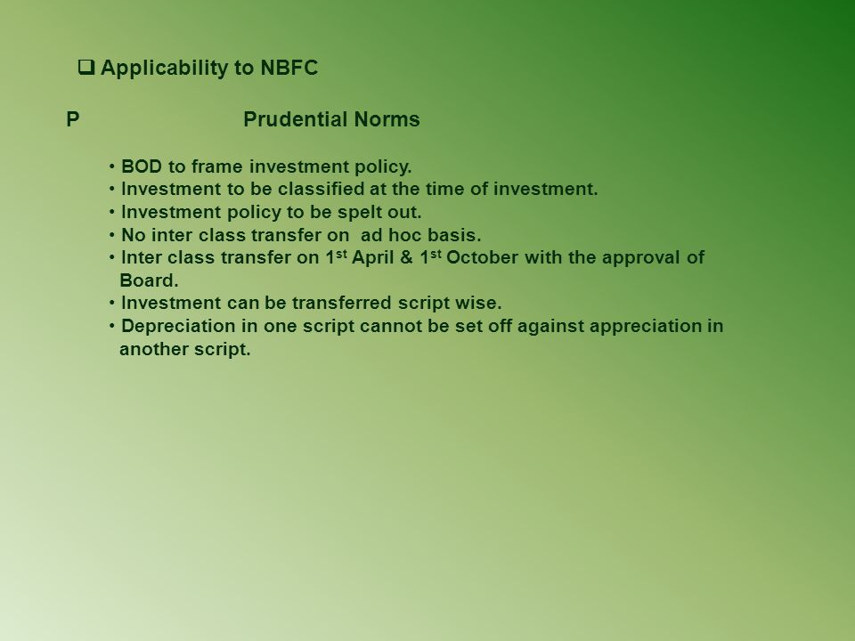 P Prudential Norms BOD to frame investment policy.