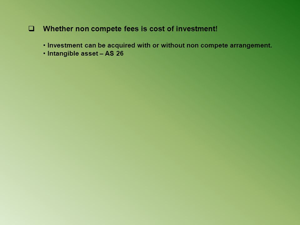 Whether non compete fees is cost of investment!
