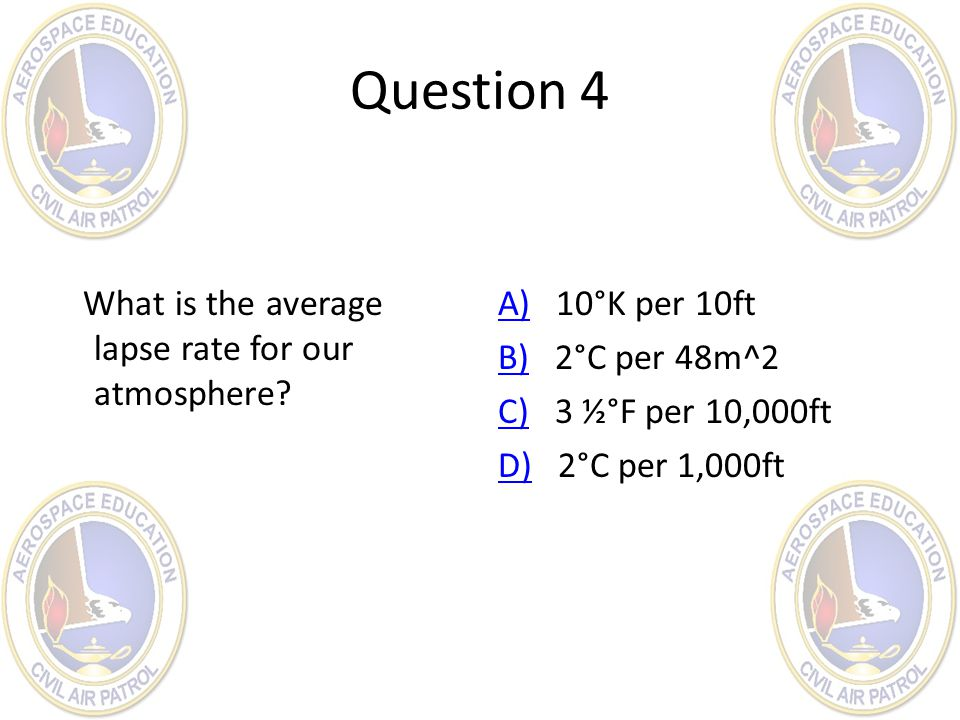Question 4 What is the average lapse rate for our atmosphere
