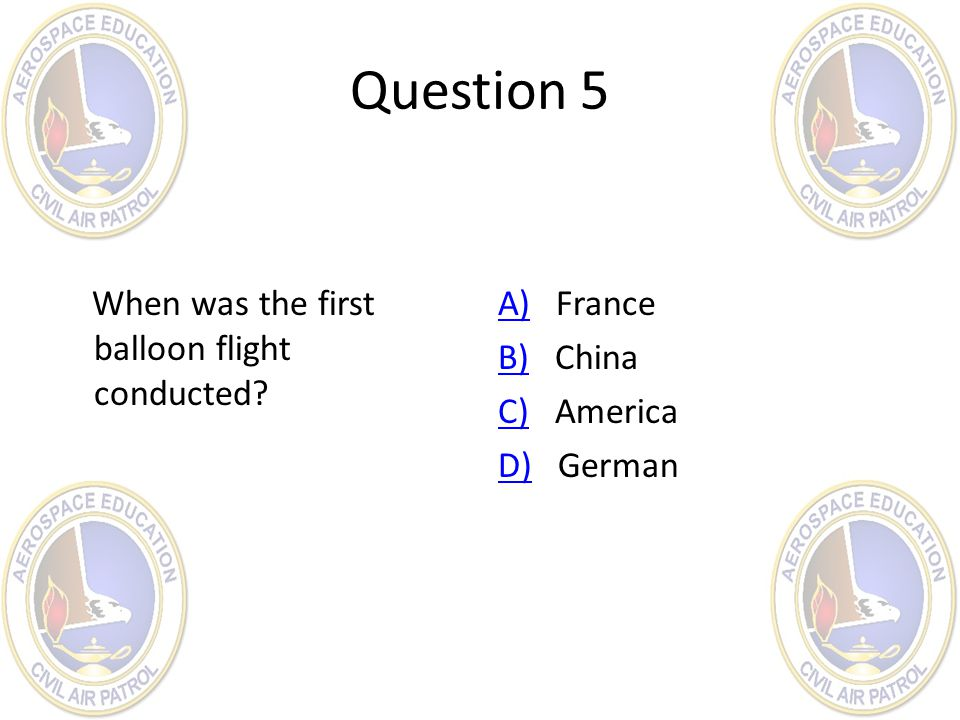 Question 5 When was the first balloon flight conducted