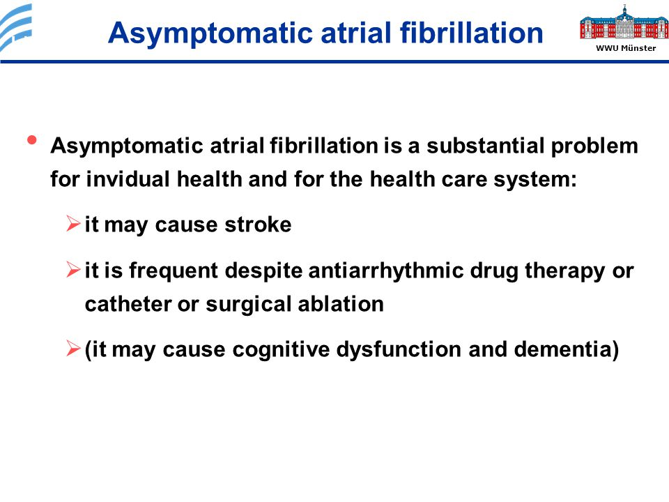 Asymptomatic atrial fibrillation