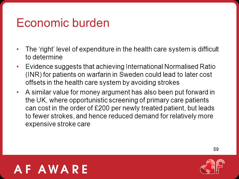 Economic burden The 'right' level of expenditure in the health care system is difficult to determine.