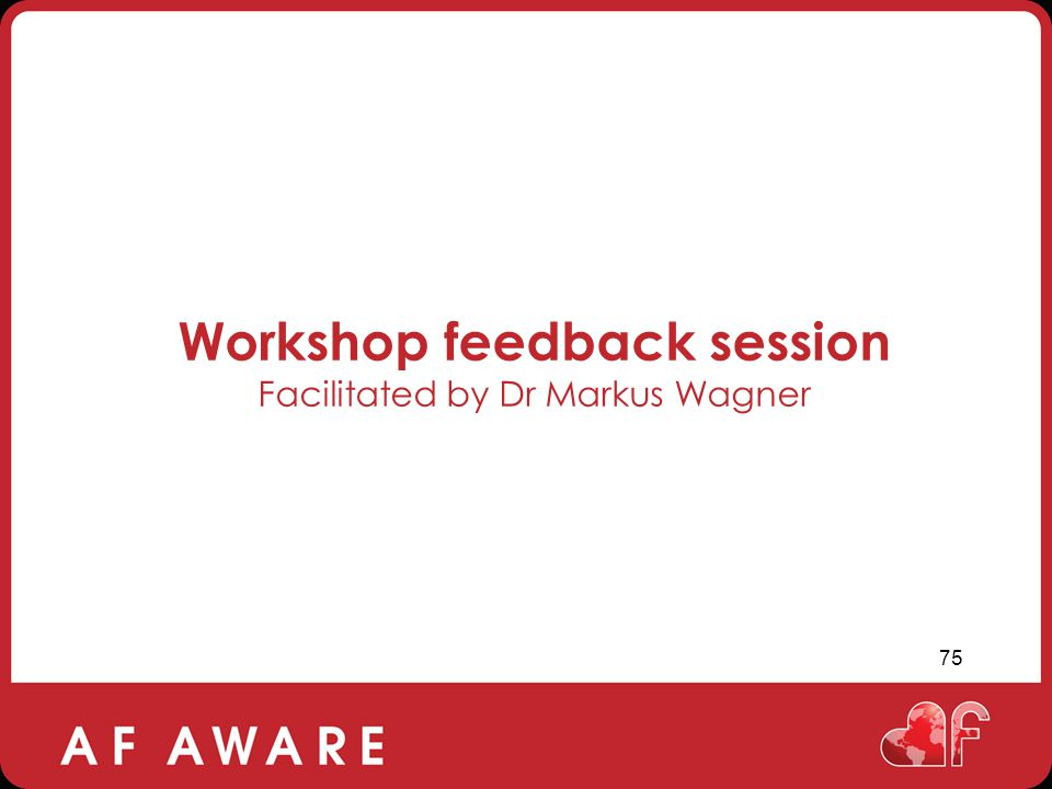 Workshop feedback session Facilitated by Dr Markus Wagner