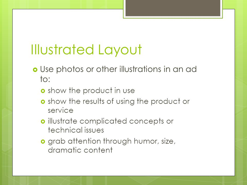 Illustrated Layout Use photos or other illustrations in an ad to: