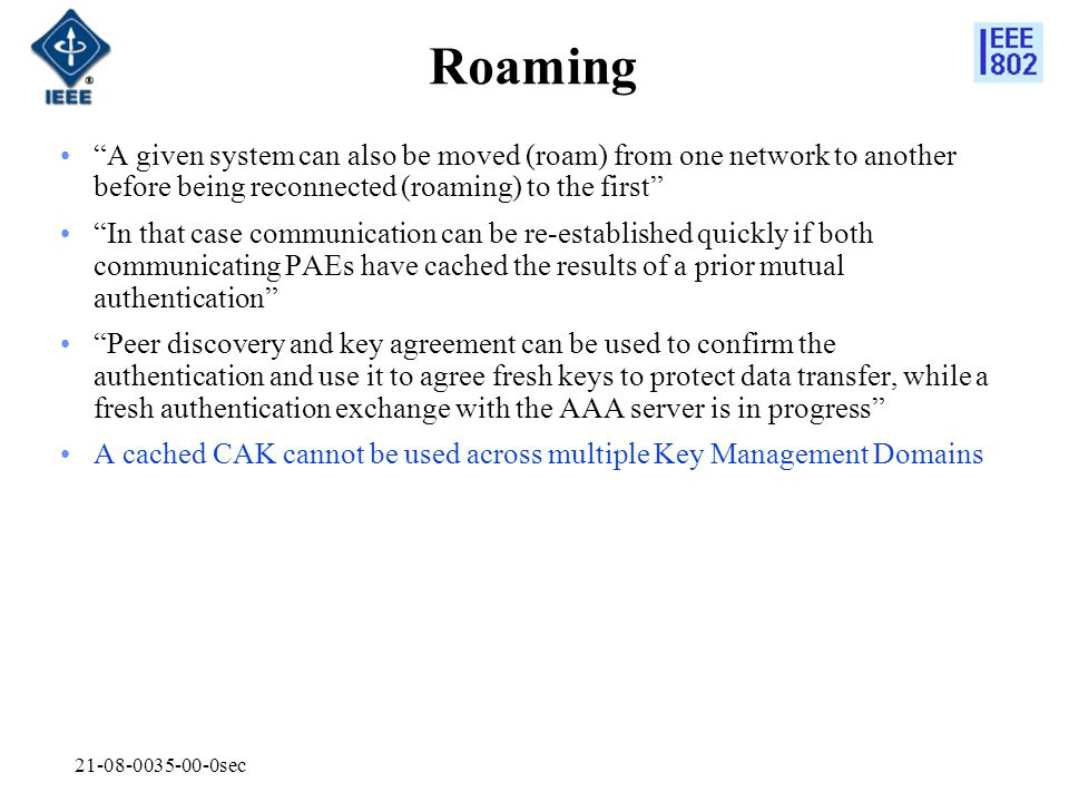 Roaming A given system can also be moved (roam) from one network to another before being reconnected (roaming) to the first
