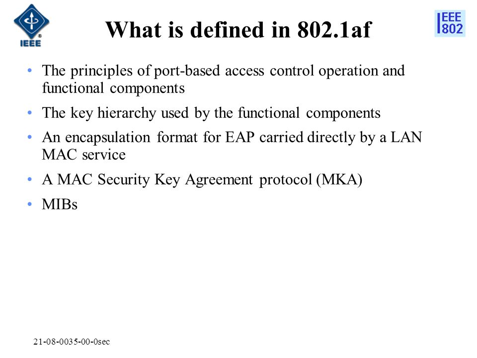 What is defined in 802.1af The principles of port-based access control operation and functional components.