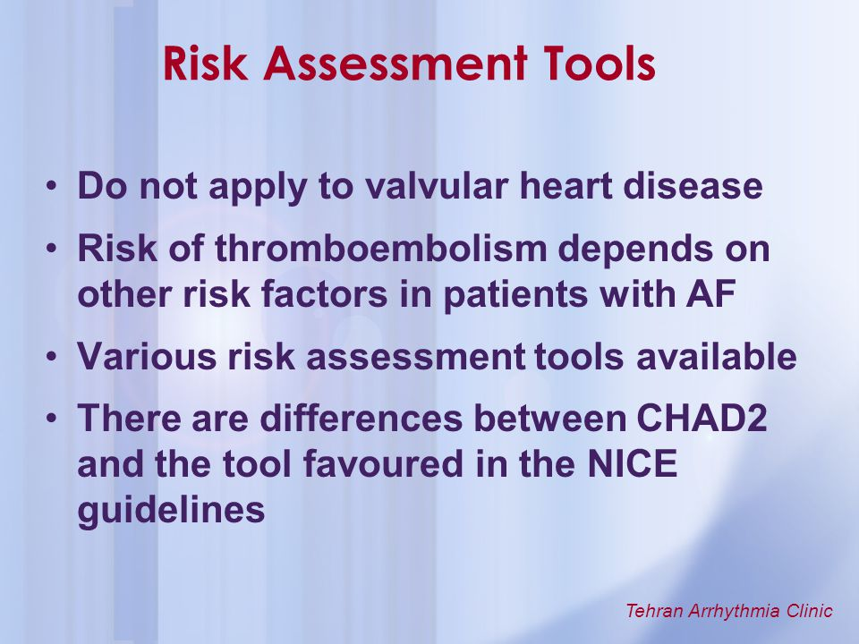 Risk Assessment Tools Do not apply to valvular heart disease