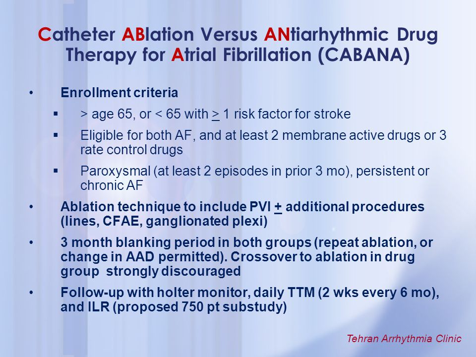 Catheter ABlation Versus ANtiarhythmic Drug Therapy for Atrial Fibrillation (CABANA)