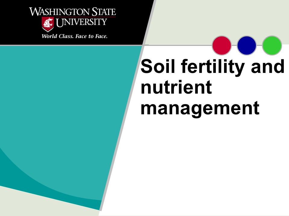 Nutrient Management Meet crop nutrient needs Maintain soil quality