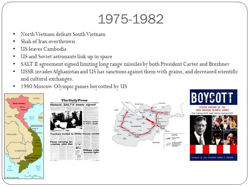 1975-1982 North Vietnam defeats South Vietnam Shah of Iran overthrown