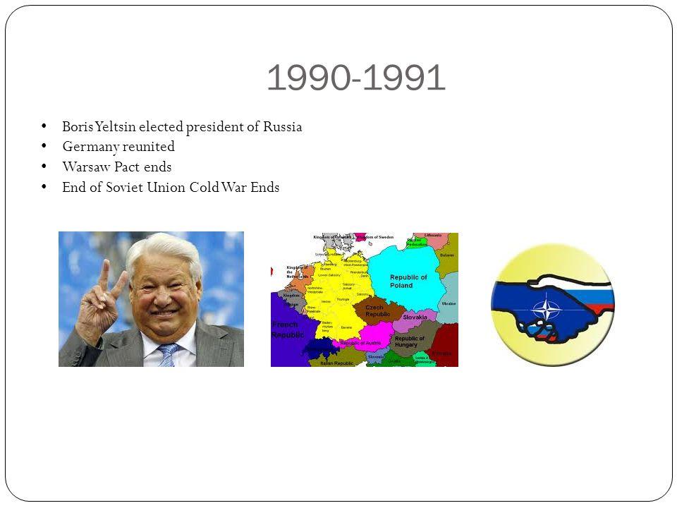 1990-1991 Boris Yeltsin elected president of Russia Germany reunited