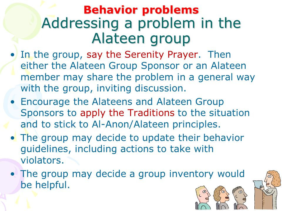 Behavior problems Addressing a problem in the Alateen group