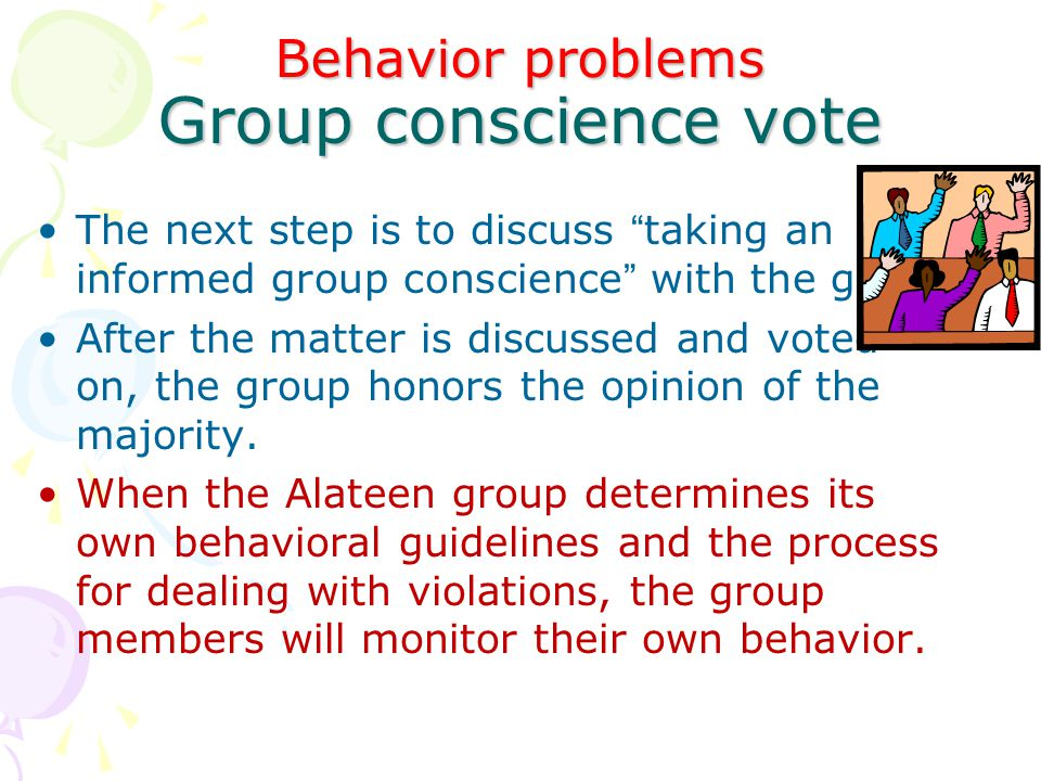Behavior problems Group conscience vote
