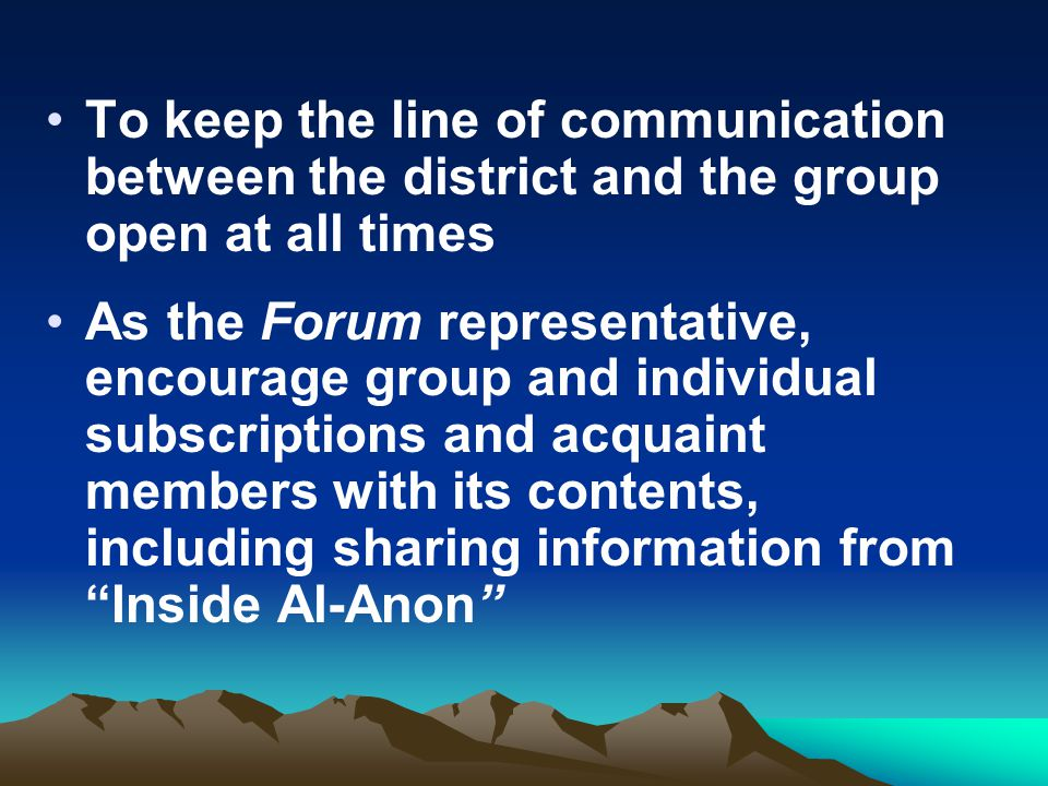 To keep the line of communication between the district and the group open at all times