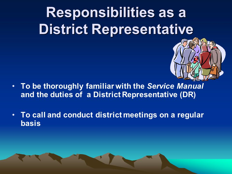 Responsibilities as a District Representative