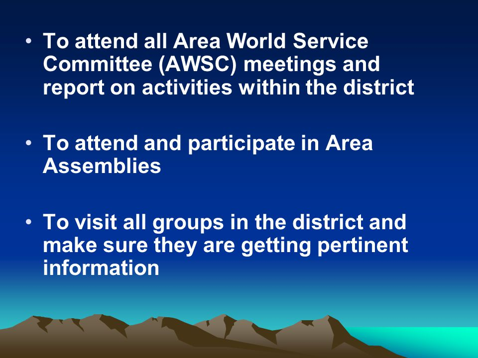 To attend and participate in Area Assemblies