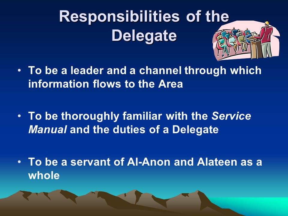Responsibilities of the Delegate