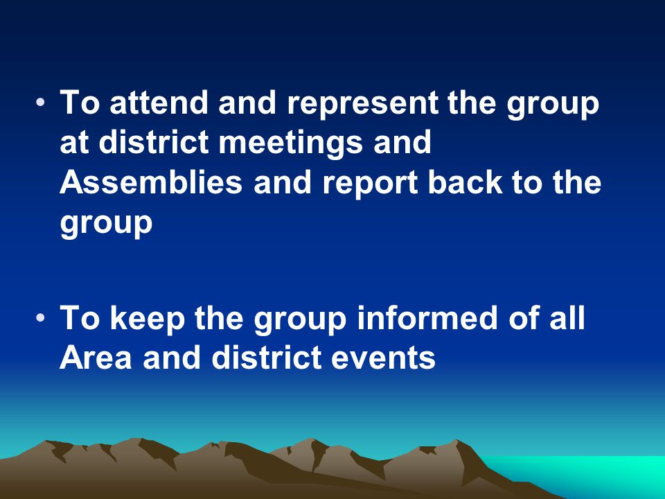 To keep the group informed of all Area and district events