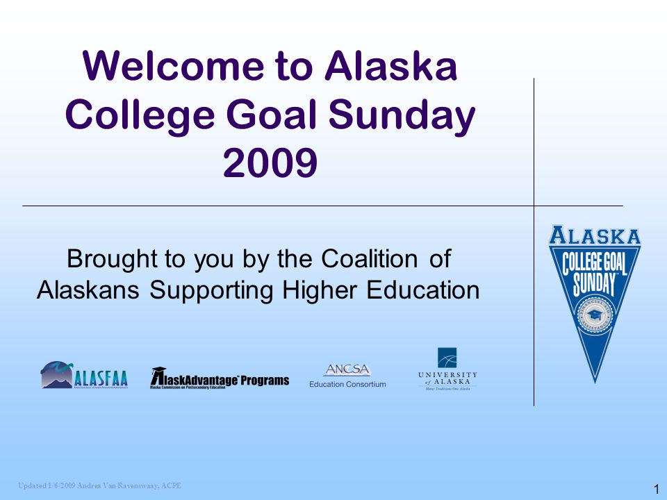 Welcome to Alaska College Goal Sunday 2009
