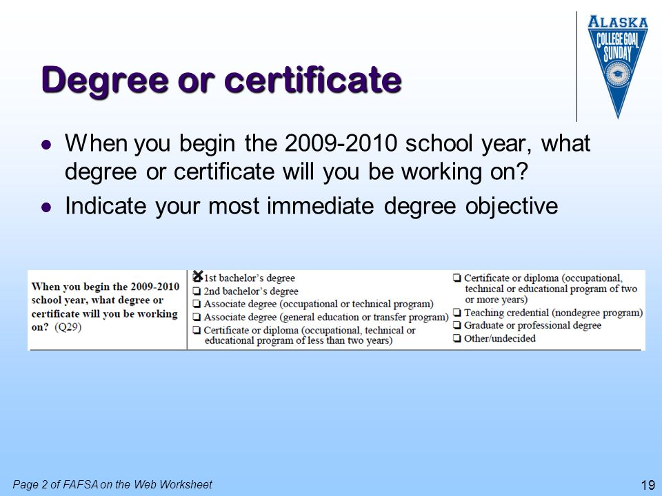 Degree or certificate When you begin the 2009-2010 school year, what degree or certificate will you be working on