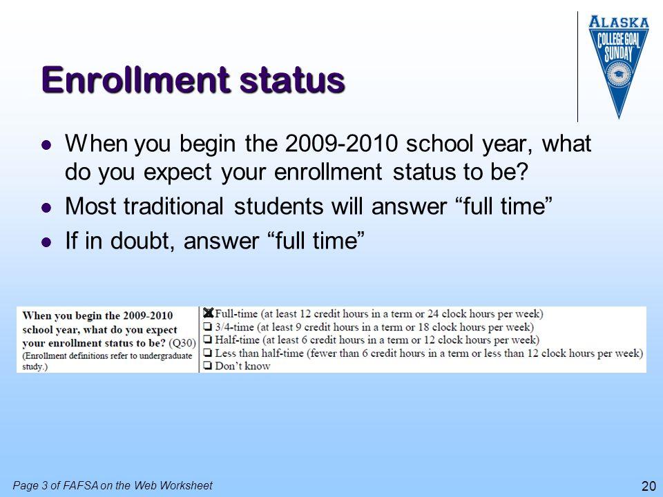 Enrollment status When you begin the 2009-2010 school year, what do you expect your enrollment status to be