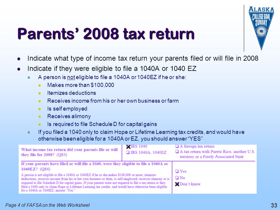 Parents' 2008 tax return Indicate what type of income tax return your parents filed or will file in 2008.
