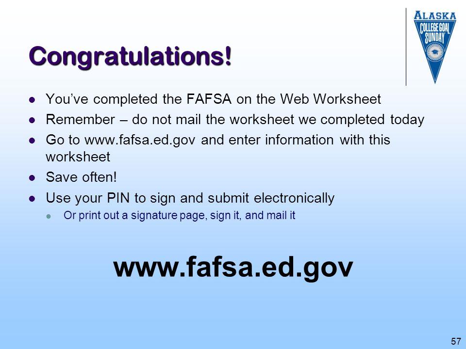 www.fafsa.ed.gov Congratulations!